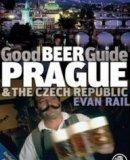Good Beer Guide Prague & the Czech Republic