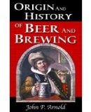 Origin and History of Beer and Brewing: From Prehistoric Times to the Beginning of Brewing Science a