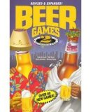 Beer Games 2, Revised: This hilarious sequel includes 40 new games, plus the outrageous Beer Catalog