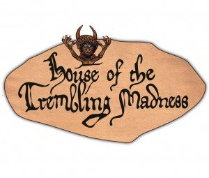 House of the Trembling Madness