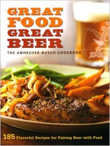 Anheuser-Busch Cookbook: Great Food, Great Beer