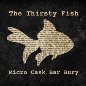 The Thirsty Fish, Bury