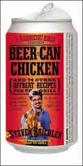 Beer-Can Chicken: And 74 Other Offbeat Recipes for the Grill