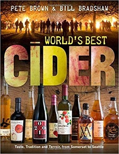 World's Best Cider: Taste, Tradition and Terroir, from Somerset to Seattle by Pete Brown